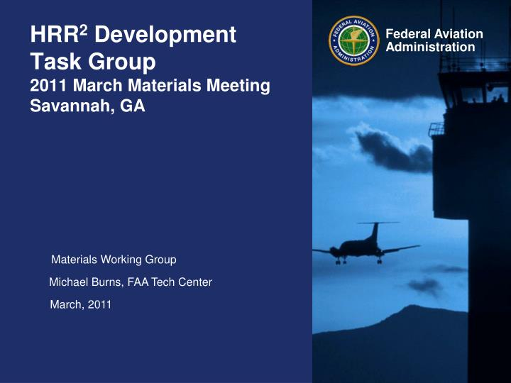 Hrr 2 development task group 2011 march materials meeting savannah ga