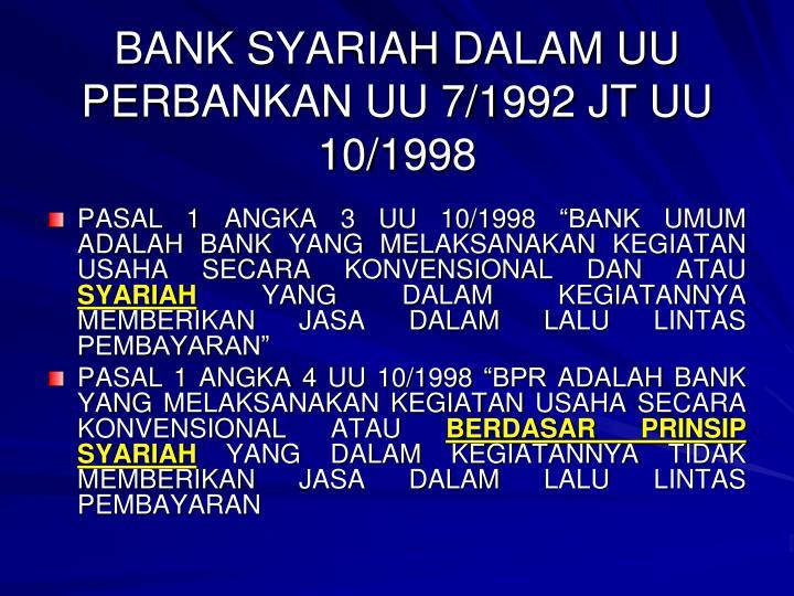 BANK SYARIAH DALAM UU PERBANKAN UU 7/1992 JT UU 10/1998
