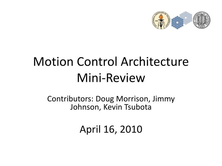 Motion control architecture mini review