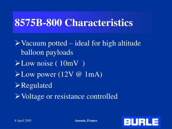 8575B-800 Characteristics