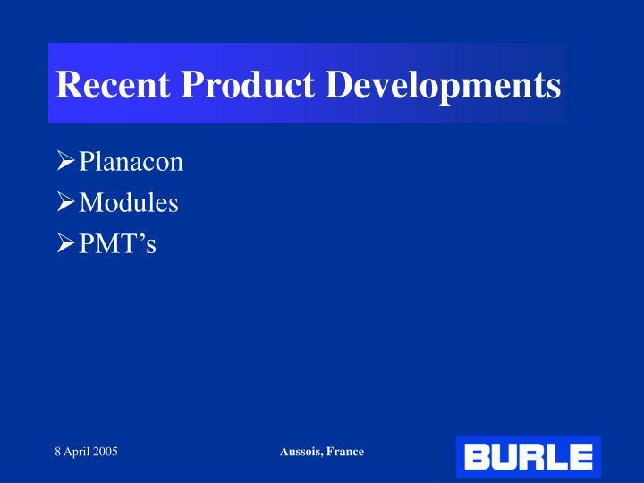 Recent Product Developments