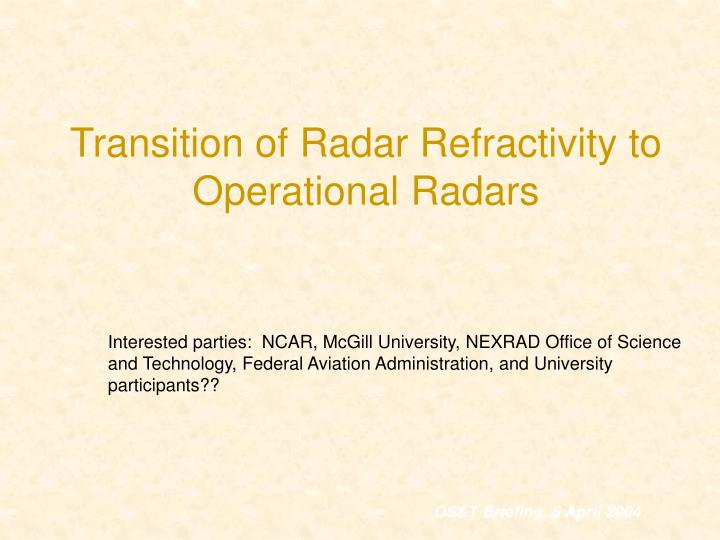 Transition of Radar Refractivity to Operational Radars