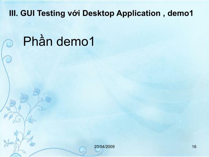 III. GUI Testing vi Desktop Application , demo1