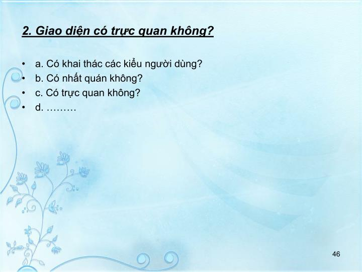 2. Giao din c trc quan khng?