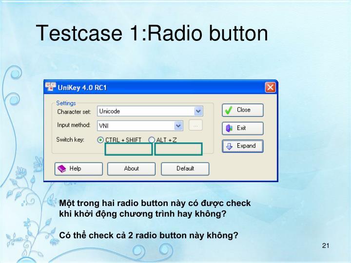Testcase 1:Radio button