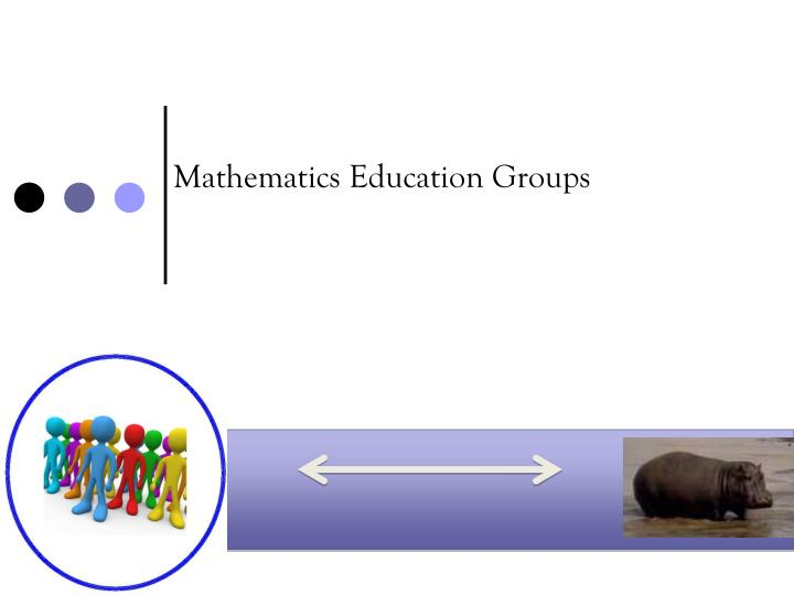 Mathematics Education Groups