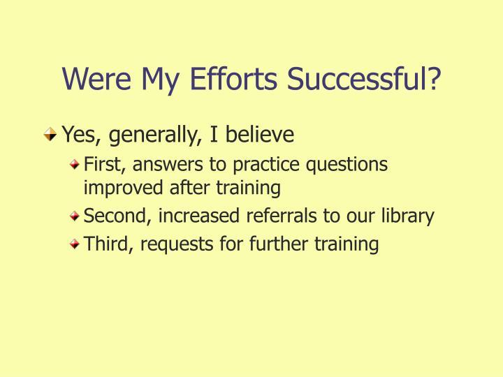 Were My Efforts Successful?