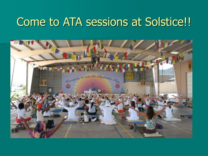 Come to ATA sessions at Solstice!!