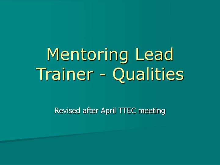 Mentoring Lead Trainer - Qualities