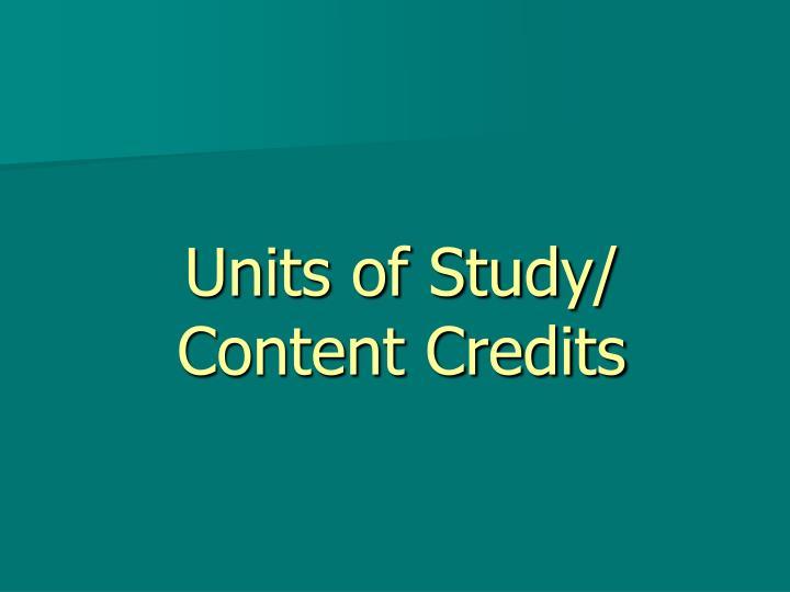 Units of Study/ Content Credits