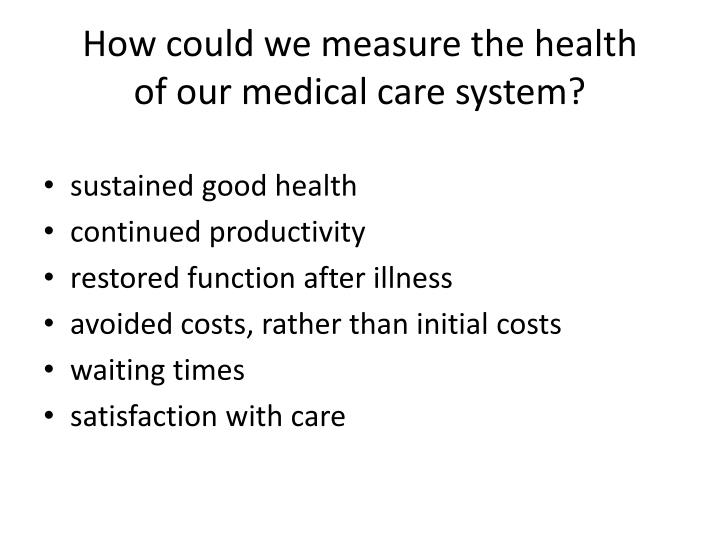 How could we measure the health