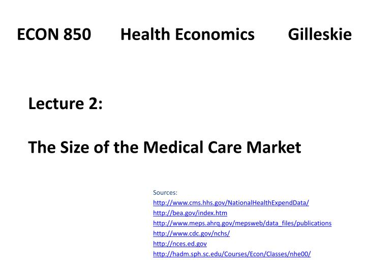 Lecture 2 the size of the medical care market