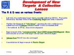 development of new targets collection lenses