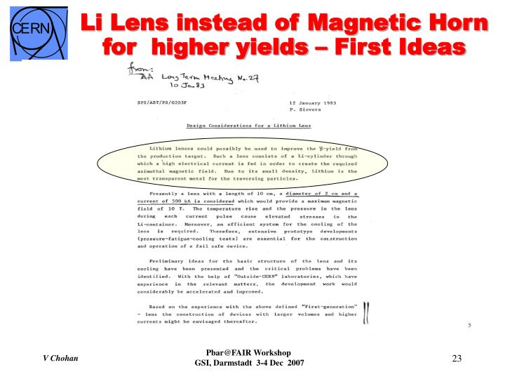Li Lens instead of Magnetic Horn for  higher yields – First Ideas