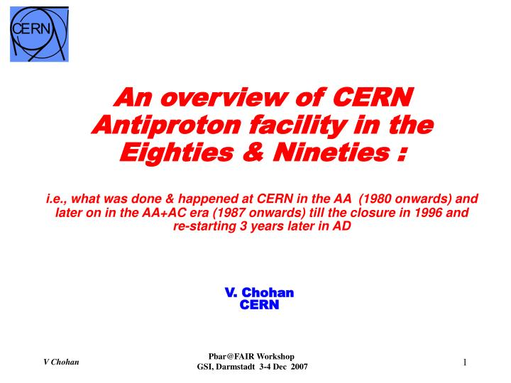 An overview of CERN Antiproton facility in the Eighties & Nineties :