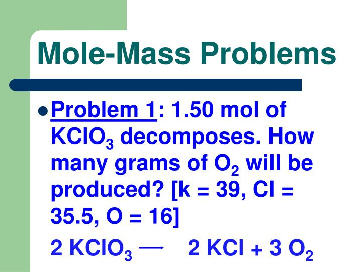 Mole-Mass Problems