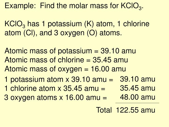 Example:  Find the molar mass for KClO