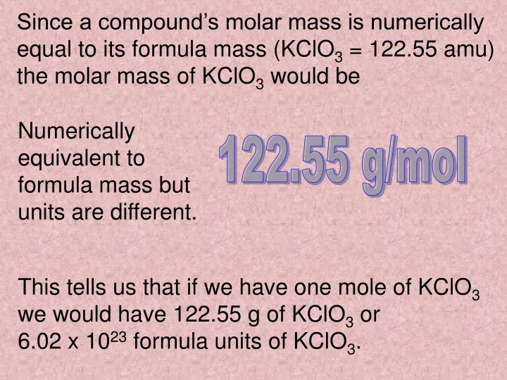 Since a compound's molar mass is numerically equal to its formula mass (KClO