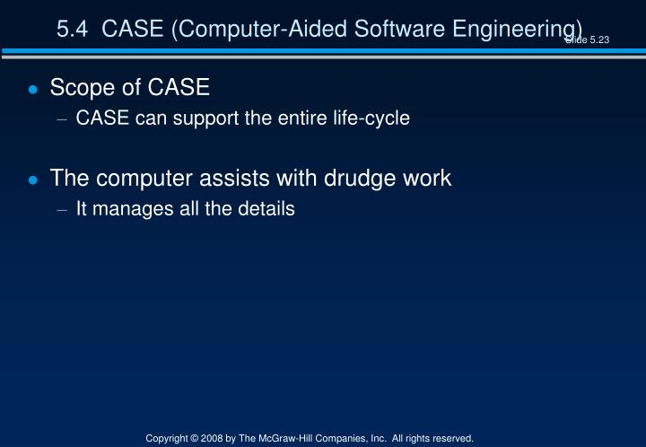 5.4  CASE (Computer-Aided Software Engineering)