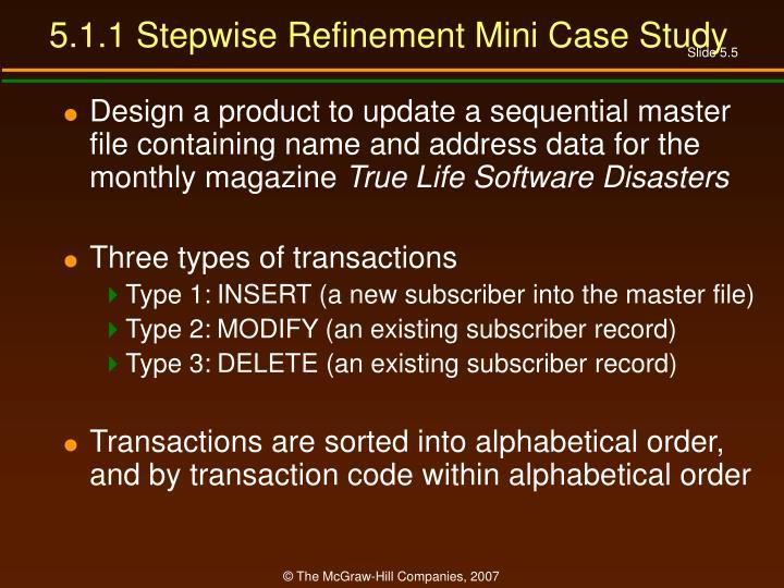 5.1.1 Stepwise Refinement Mini Case Study