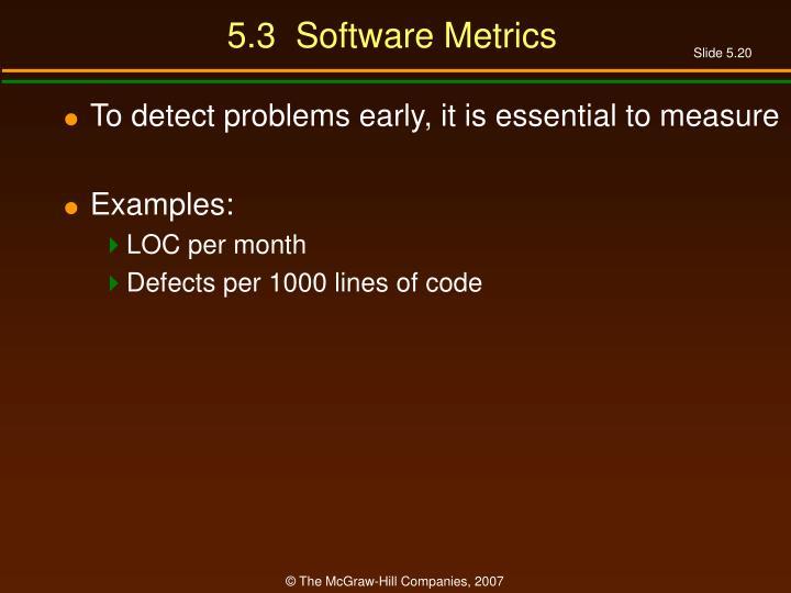 5.3  Software Metrics