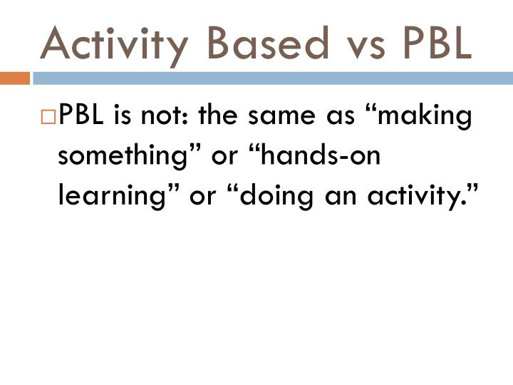 Activity Based vs PBL