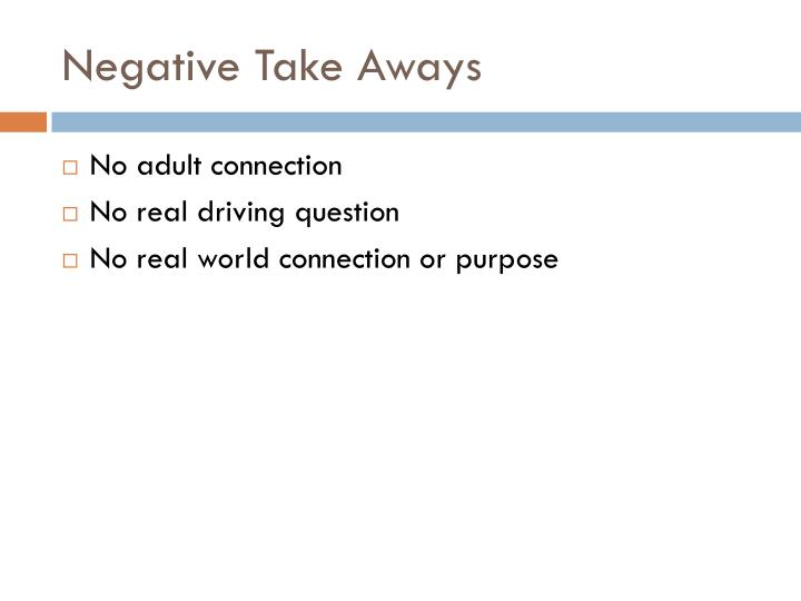 Negative Take Aways