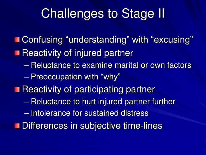Challenges to Stage II