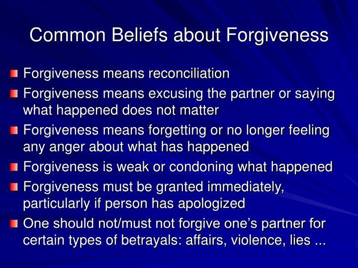 Common Beliefs about Forgiveness