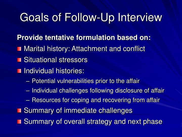 Goals of Follow-Up Interview