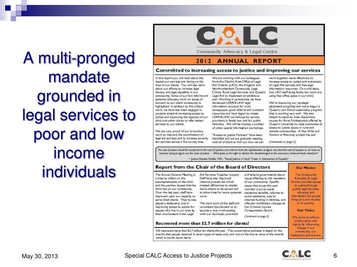 A multi-pronged mandate grounded in legal services to poor and low income individuals
