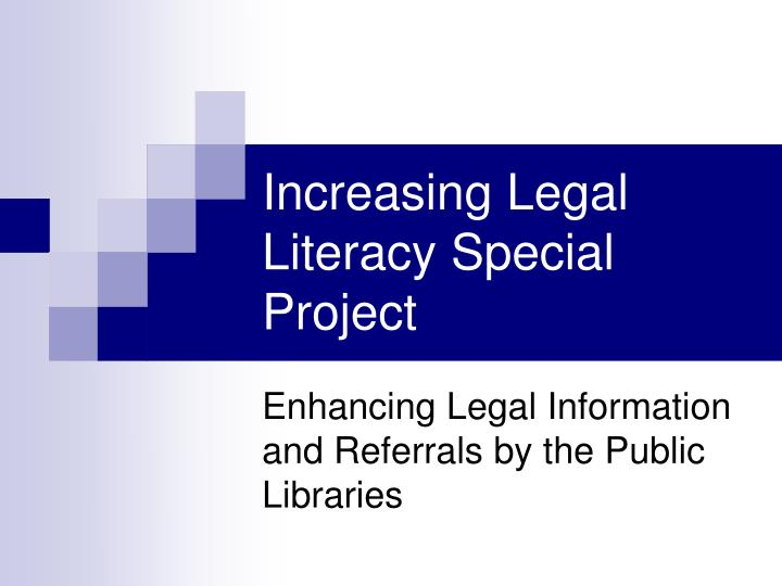 Increasing Legal Literacy Special Project