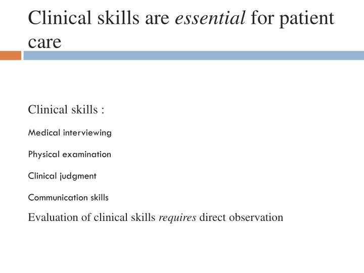 Clinical skills are