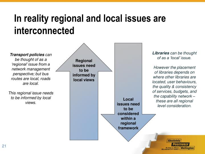 In reality regional and local issues are interconnected