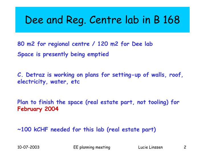 Dee and Reg. Centre lab in B 168