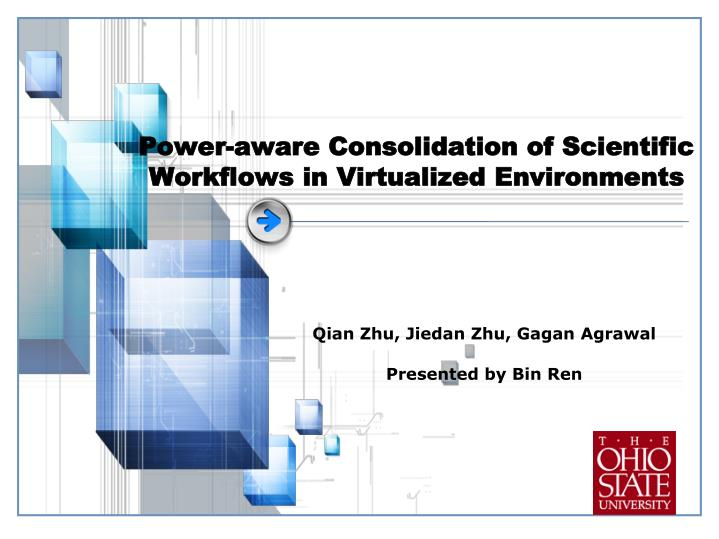 Power aware consolidation of scientific workflows in virtualized environments