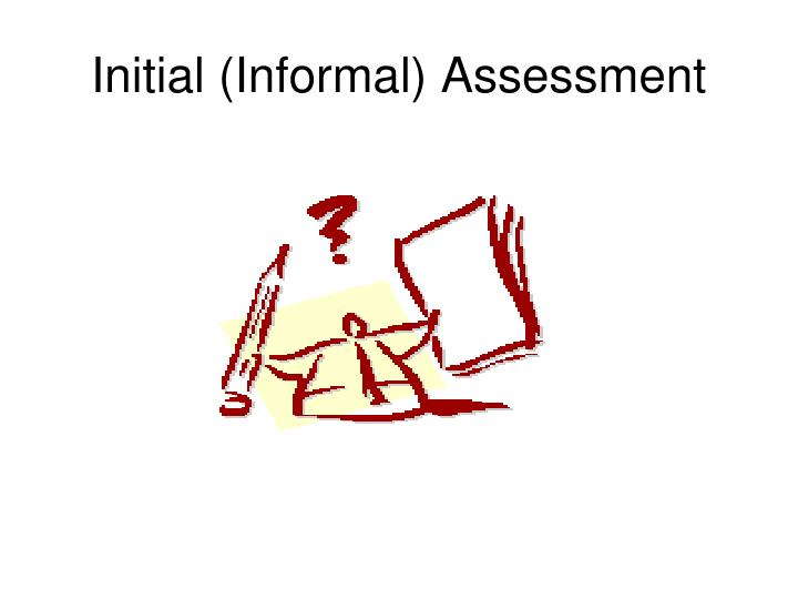 Initial informal assessment