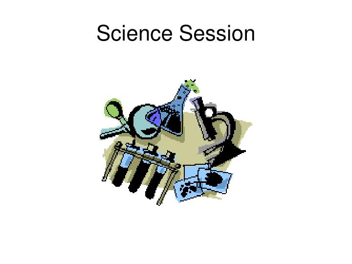 Science Session