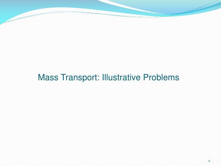 Mass Transport: Illustrative Problems
