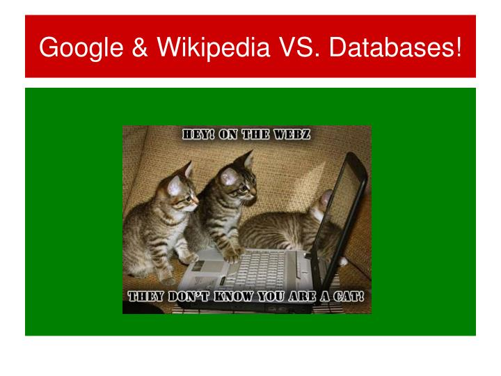 Google & Wikipedia VS. Databases!