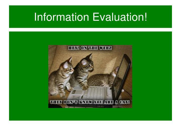 Information Evaluation!