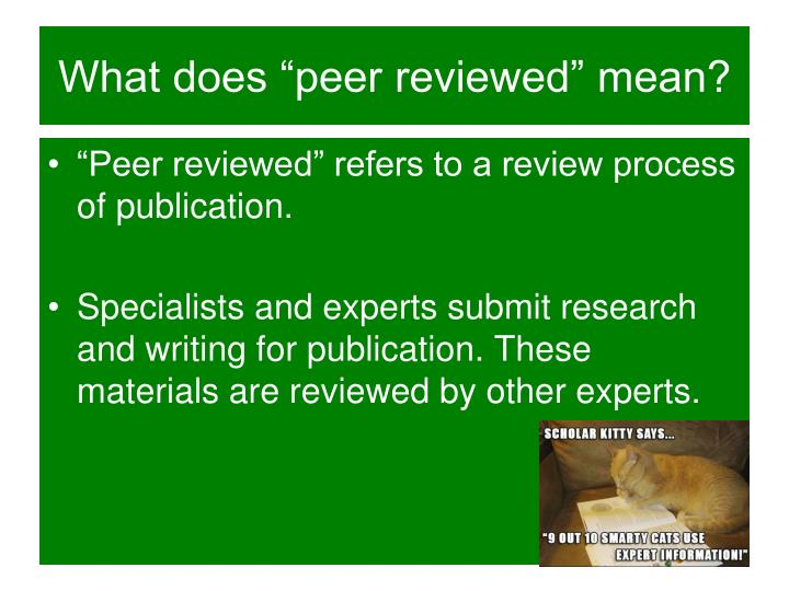 "What does ""peer reviewed"" mean?"