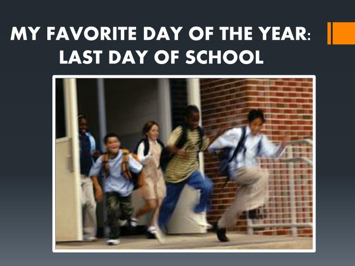 MY FAVORITE DAY OF THE YEAR: