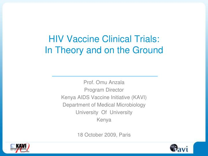 Hiv vaccine clinical trials in theory and on the ground