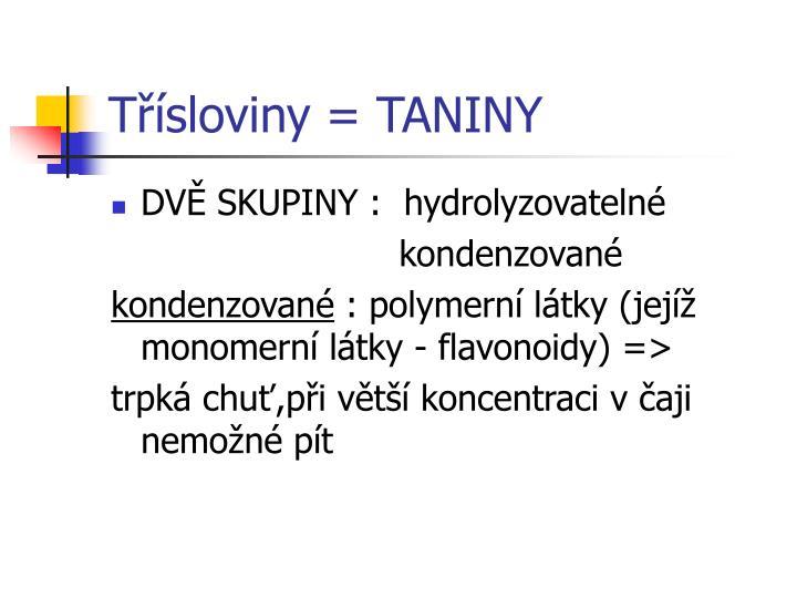 Třísloviny = TANINY