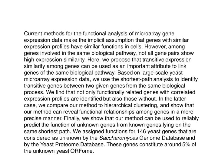 Current methods for the functional analysis of microarray gene expression data make the implicit assumption that genes with