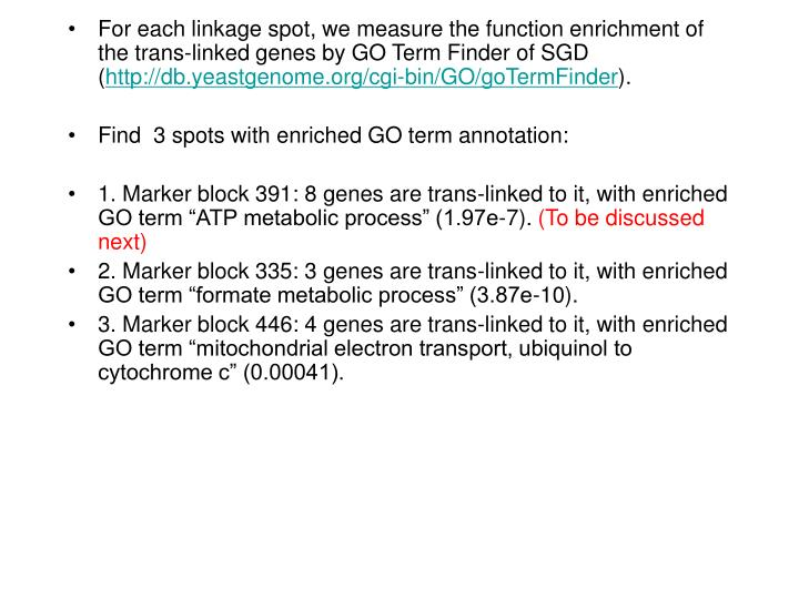 For each linkage spot, we measure the function enrichment of the trans-linked genes by GO Term Finder of SGD (