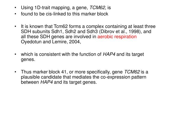 Using 1D-trait mapping, a gene,