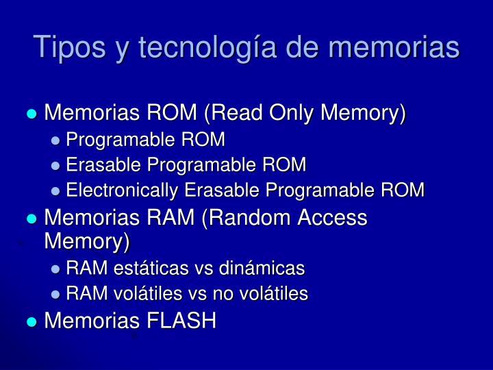 Tipos y tecnología de memorias