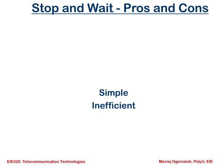 Stop and Wait - Pros and Cons